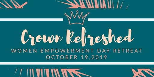 Crown Refreshed Women Empowerment Day Retreat