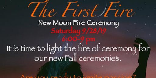 The First Fire-New Moon Fire Ceremony