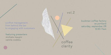 Coffee Clarity vol.2 • Conflict Management: From Behind the Bar to Engaging with Customers tickets