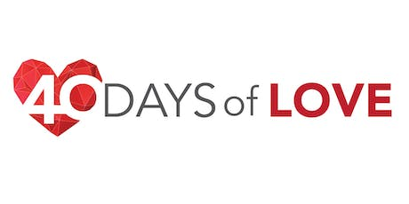 40 Days of Love - Opening Launch tickets