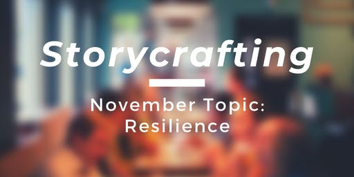 Storycrafting: Resilience