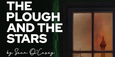 The Plough and the Stars by Sean O'Casey tickets