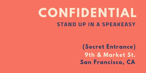 Confidential: Stand Up in a Speakeasy