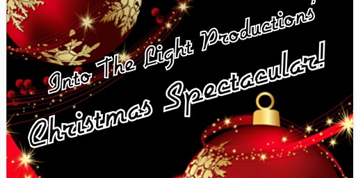 Into The Light Productions' Christmas Spectacular