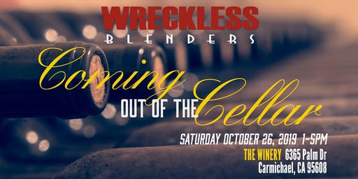 Wreckless Blenders Coming out of the Cellar 2019