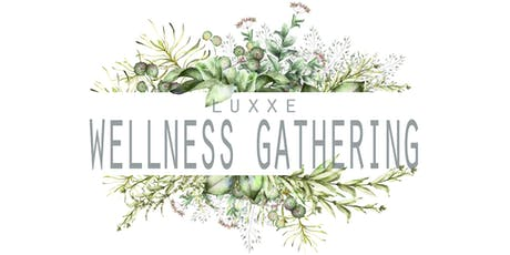 Luxxe Wellness Gathering + Release Party tickets