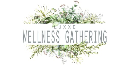 Luxxe Wellness Gathering + Release Party