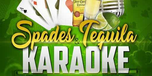 SPADES!!! Tequila and Karaoke