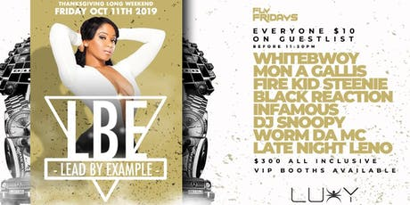 FLY FRIDAYS - LBE - LEAD BY EXAMPLE | FRIDAY OCTOBER 11TH INSIDE LUXY tickets