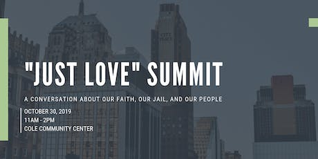 """Just Love"" Summit: A conversation about our faith, our jail, and our people  tickets"