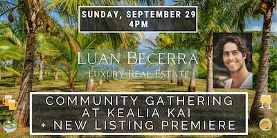 Community Gathering at Kealia Kai + New Listing Premiere