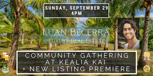 Community Gathering at Kealia Kai + New Listing Premiere