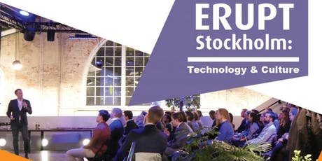 Erupt Stockholm: Technology & Culture tickets
