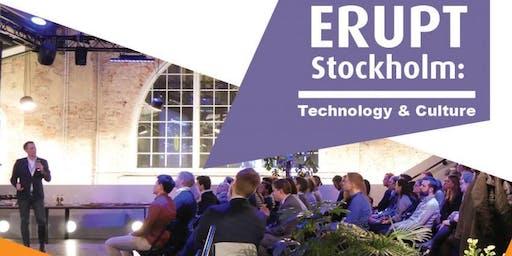 Erupt Stockholm: Technology & Culture