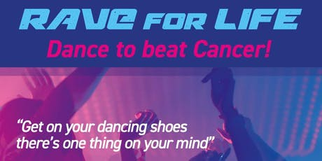 RAVE FOR LIFE - Dance to beat cancer 2019 tickets