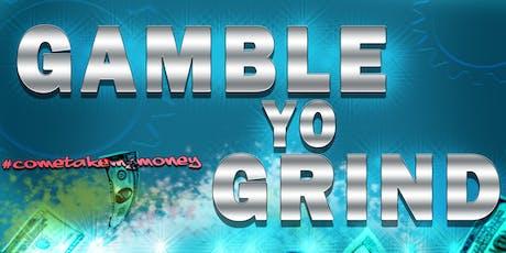 Gamble Yo Grind- Artist Showcase & Producer Beat Battle tickets