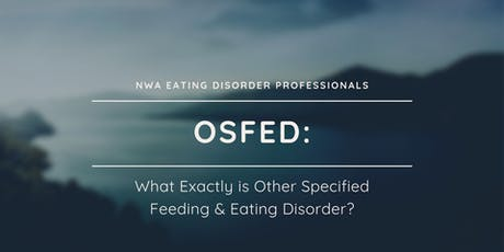 NWA Eating Disorder Professionals Networking and Continuing Education Event tickets
