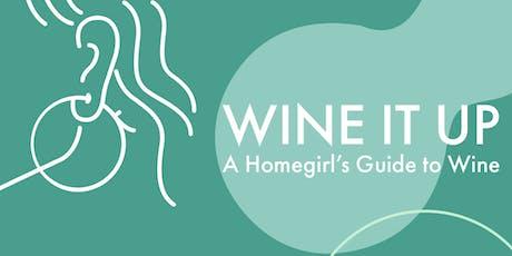 Wine It Up: A Homegirls Guide to Wine tickets