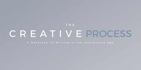 Creative Process Workshop: A Radical New Approach to Writing tickets