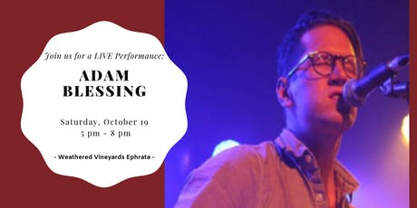 Adam Blessing LIVE at Weathered Vineyards Ephrata tickets
