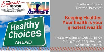 Keeping Healthy:  Your health is your greatest wealth ($20 fee at door)