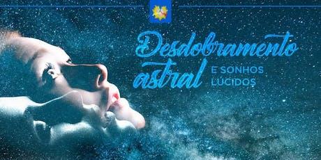 Palestra: Desdobramento Astral & Sonhos Lúcidos ingressos