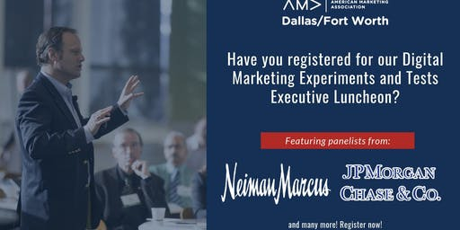 AMA DFW Executive Luncheon: Digital Marketing Experiments and Tests