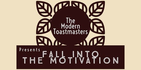 The Modern Toastmasters presents Fall into the Motivation tickets