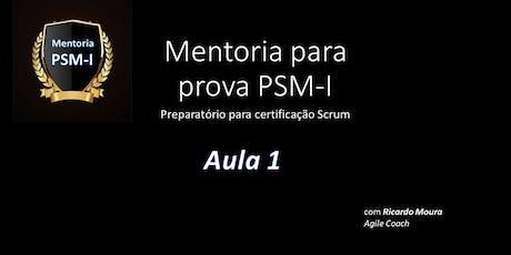 Webinar:Aula 1(GRATUITA) da Mentoria para certificação Scrum PSM-I - 19/09 ingressos