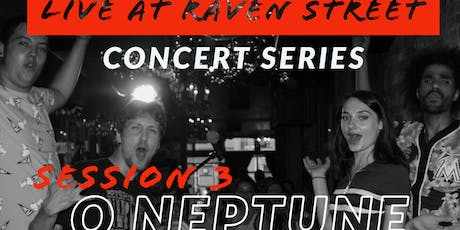 Live at Raven Street: O Neptune tickets