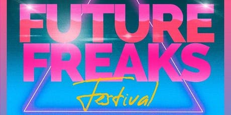 Future Freaks Music Fest - Friday Nov. 15- Sunday Nov. 17 tickets