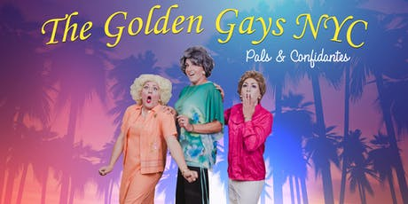 The Golden Gays NYC Present: Hot Flashbacks!  A Golden Girls Musical Parody presented by Planet Ant tickets