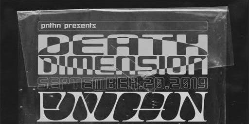 PNTHN PRESENTS: DEATH DIMENSION RELEASE SHOW
