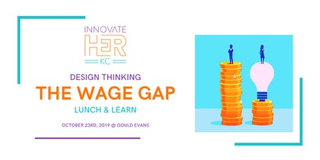 Design Thinking the Wage Gap Lunch & Learn tickets