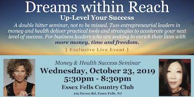 Money & Health  Success Dinner Seminar: Dreams Within Reach