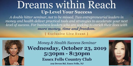 Money & Health  Success Dinner Seminar: Dreams Within Reach