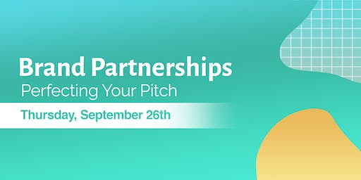 Brand Partnerships: Perfecting Your Pitch