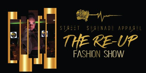 Street Serenade Apparel: The RE-UP Fashion Show