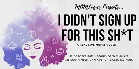 I DIDN'T SIGN UP FOR THIS SH*T! ~ a Real Live MOMish Event! tickets