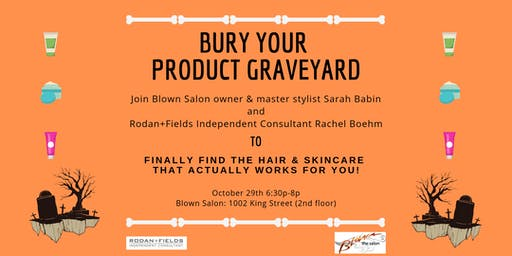 Bury Your Product Graveyard: A Hair & Skincare Event!
