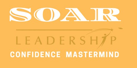 SOAR Leadership Confidence Mastermind tickets