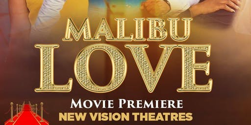 Malibu Love Movie Premiere Live In Minnesota Saturday Sept 21st