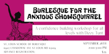 Burlesque for the Anxious Showsquirrel (Workshop E tickets