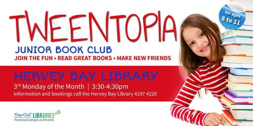 Tweentopia - Junior Book Club - Hervey Bay Library - ages 8 to 11