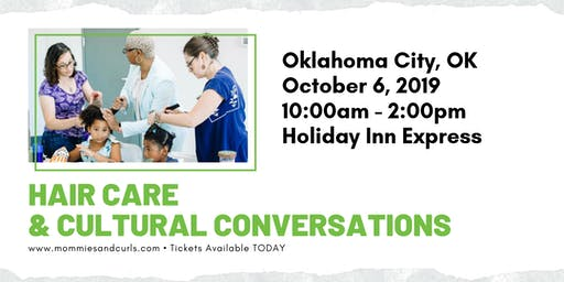 Hair Care & Cultural Conversations Workshop - Oklahoma City