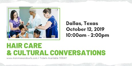 Hair Care & Cultural Conversations Workshop - Dallas tickets