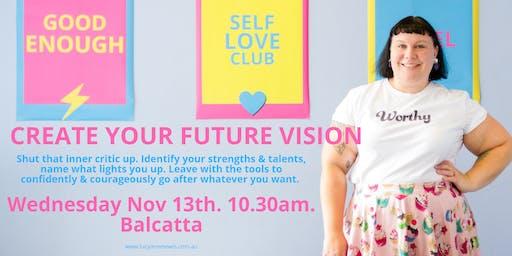 Create Your Future Vision