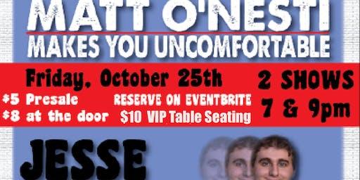 Matt O'Nesti Makes You Uncomfortable