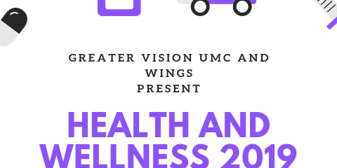 2019 Greater Vision UMC Health and Wellness Fair