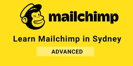 Learn Mailchimp in Sydney (Advanced) tickets